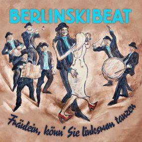 BerlinskiBeat – Fräulein könn' Sie linksrum tanzen (Album)