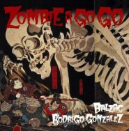 Balzac/Rod Gonzalez - Zombie A-Go-Go