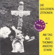 Die Goldenen Zitronen - Am Tag als Thomas Anders starb