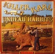 Killer Karl and the Undead Rabbits - Todschick