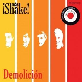 ¡Más Shake! – Demolición