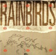 Rainbirds - Boy on the Beach