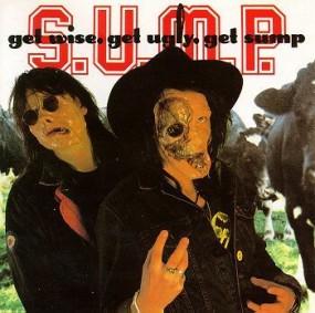 S.U.M.P. - Get Wise, Get Ugly, Get Sump