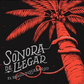 Sonora De Llegar – El Ruido Necesario (Album)
