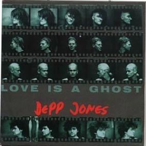 Depp Jones - Love is a Ghost