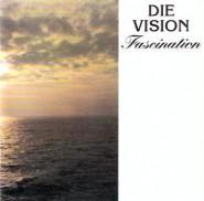 Die Vision - Fascination