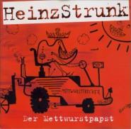 Heinz Strunk - Der Mettwurstpapst