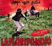 La Floripondio - Dime Que Pasa - Edición De Lujo