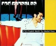 Rod Gonzalez - I'll Fight Hell to Hold You