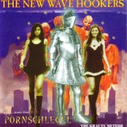 The New Wave Hookers - Music From Pornschlegel - The Krauts' Meteor