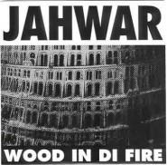 Wood In Di Fire - Jah War